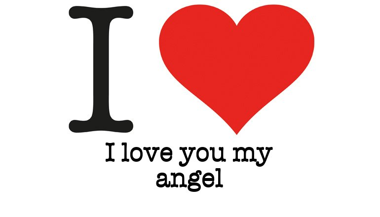 i love you my angel